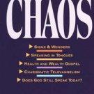 Charismatic Chaos by John F. MacArthur, Jr.