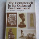 The Pentateuch in its Cultural Environment by G. Herbert Livingston