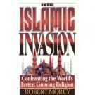 Islamic Invasion by Robert Morey