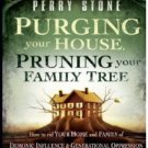Purging your House, Pruning your Family Tree by Perry Stone