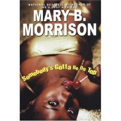 Somebody's Gotta Be on Top (Hardcover)