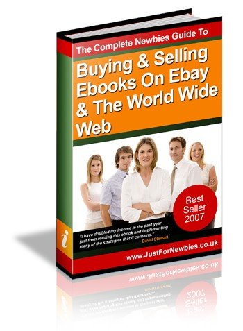 Newbies Guide To Buying & Selling Ebooks On Ebay & The World Wide Web 2007 - Free Resell Rights