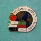 Teachers Shape The Future Metal Pin