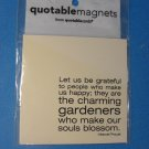 Quotable Magnet Let us be grateful to people who make us happy...
