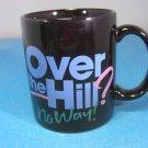 Hallmark Ceramic Mug Over The Hill ? No Way !