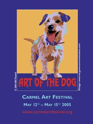 Art of the Dog Carmel Art Festival Poster 2005 by Bill Tosetti