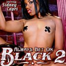 Always Bet On Black 2