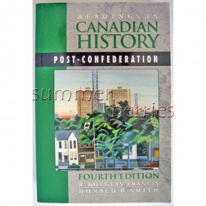 Readings In Canadian History: Post-Confederation
