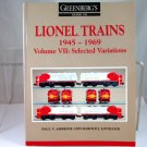 Greenberg's  Lionel Trains 1945-1969 Volume Vll  Selected  Variations|BrassTrainsAndMore
