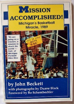 """""""MISSION ACCOMPLISHED"""" Michigan's Basketball Miracle, 1989 Book New"""