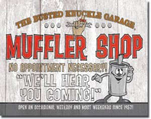 """Busted Knuckle - Muffler Shop 16""""Wx12.5""""H  TIN SIGN """"FREE SHIPPING"""