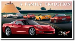 """Corvette C6 - Family Tradition 16""""W x 8.5""""H  TIN SIGN """"FREE SHIPPING"""