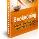 Beekeeping - Learn How to Keep Bees Successfully