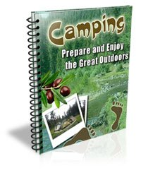 Camping.....Prepare & Enjoy the Great Outdoors