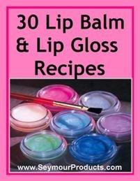 30 Lip Balm & Gloss Recipes