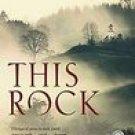This Rock by: Robert Morgan