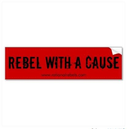 """Rebel With A Cause"" Bumper Sticker"