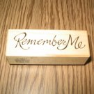 PSX Remember Me Wood Mounted Rubber Stamp C-2831 Retired Collectible