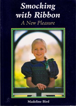 Smocking With Ribbon A New Pleasure by Madeline Bird