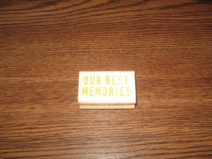 Our Best Memories Wood Mounted Rubber Stamp by Inkadinkado