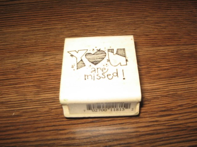 You Are Missed Wood Mounted Rubber Stamp by Hooks Lines & Inkers