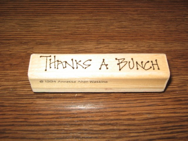 Thanks A Bunch Wood Mounted Rubber Stamp by Annette Allen Watkins