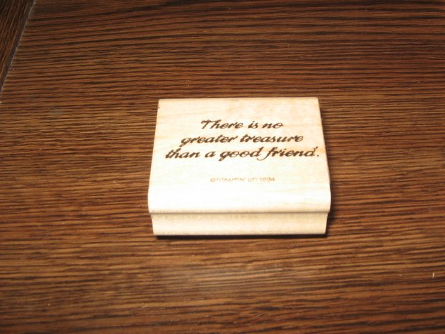No Greater Treasure Than A Good Friend Wood Mounted Rubber Stamp by Stampin Up