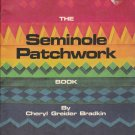 The Seminole Patchwork Book by Cheryl Greider Bradkin