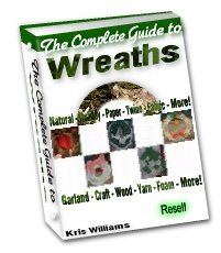 The Complete Guide to Wreaths by Kris Williams - Resell eBook!