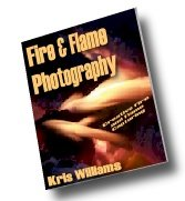 Fire and Flame Photography by Kris Williams- Resell eBook!