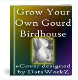 Grow Your Own Gourd Birdhouse - Resell eBook!