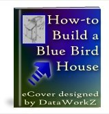 How to Build a Bluebird house - Resell eBook!