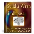 How to Build a Wren House - Resell eBook!