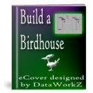 Build a Birdhouse - Resell eBook!