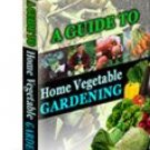 A Guide to Home Vegetable Gardening - Resell eBook!