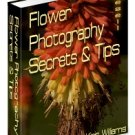 Flower Photography Secrets and Tips by Kris Williams - Resell eBook