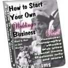 How to Start Your Own Wedding Business by Kris Williams - Resell eBook