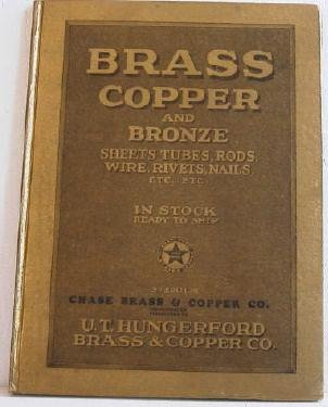 Brass Copper and Bronze Sheets Tubes Rods Wire Rivets Nails c.1926 Chase Hungerford Catalog