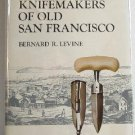 Knifemakers of Old San Francisco by Bernard Levine c.1978 1st edition Signed Knives Knife Collecting