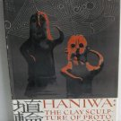 Haniwa The Clay Sculpture of Proto-Historic Japan by Fumio Miki c.1960 1st printing