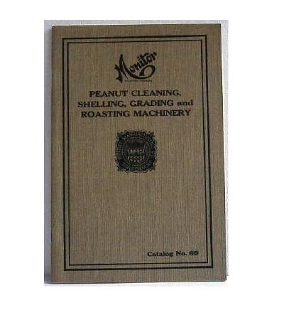 Monitor Peanut Cleaning, Shelling, Grading and Roasting Machinery Catalog No.69 Huntley Mfg Co
