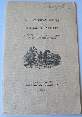American Scenery Scenes of William H Bartlett 1968 A Checklist for the Collector of Engravings