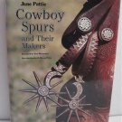 Cowboy Spurs and Their Makers by Jane Pattie c.1991 Hardbound Dustjacket Western Americana