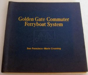 Golden Gate Commuter Ferryboat System San Francisco - Marin Crossing 1970 Design Proposal