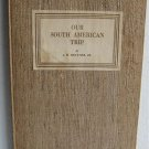 Our South American Trip by AH Brawner JR 1940 Scarce Travelogue 1st Edition Rio de Janeiro