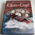 Legend of Chris-Craft by Jeffrey L Rodengen c.1988 Boats Runabouts Cruisers Sailboats Boating