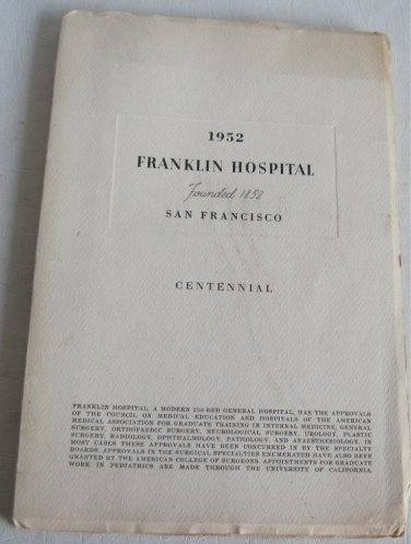 1852 1952 Franklin Hospital San Francisco California Centennial Medical Staff