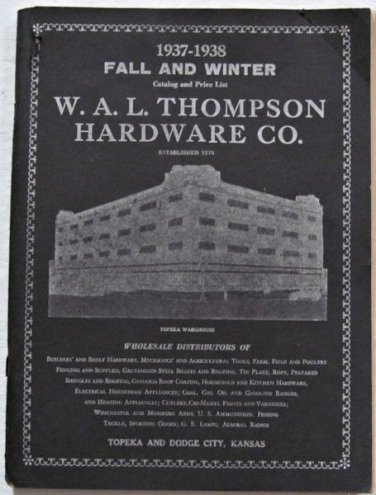 1937-1938 WAL Thompson Hardware Co Catalog Appliances Sporting Goods Tools Radios 168 pgs