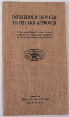1923 Household Devices Tested and Approved Good Housekeeping Trade Names Gadgets Appliances