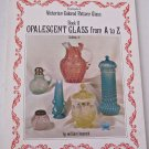 Opalescent Glass from A to Z by Heacock 1885 to 1910 Patterns Novelties Victorian Colored Pattern